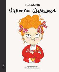 Petita I Gran - Vivienne Westwood - Maria Isabel Sanchez Vegara / Laura Callaghan (il. )