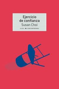 Ejercicio De Confianza (national Book Award 2019) - Susan Choi