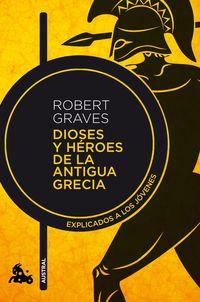 DIOSES Y HEROES DE LA ANTIGUA GRECIA - EXPLICADO A LOS JOVENES