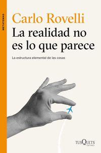 Realidad No Es Lo Que Parece, La - La Estructura Elemental De Las Cosas - Carlo Rovelli