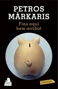 Fins Aqui Hem Arribat - Petros Markaris