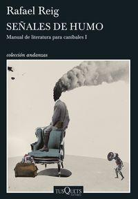SEÑALES DE HUMO - MANUAL DE LITERATURA PARA CANIBALES 1