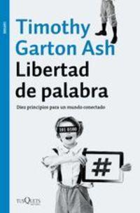 Libertad De Palabra. Diez Principios Para Un Mundo Conectado - Timothy Garton Ash