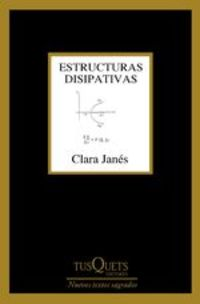 Estructuras Disipativas - Clara Janés