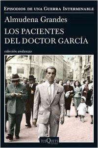 Pacientes Del Doctor Garcia, Los - Episodios De Una Guerra Interminable - Almudena Grandes