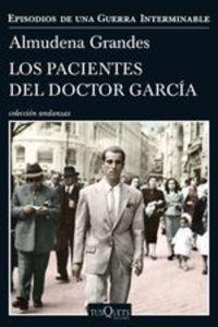 Los Pacientes Del Doctor García. Episodios De Una Guerra Interminable - Almudena Grandes