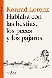 Hablaba Con Las Bestias, Los Peces Y Los Pajaros - Konrad Lorenz