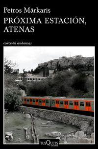 Proxima Estacion, Atenas - Petros Markaris