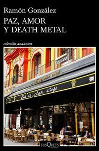 Paz, Amor Y Death Metal - Ramon Gonzalez