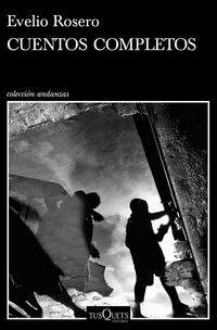 Cuentos Completos - Evelio Rosero