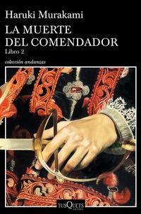 Muerte Del Comendador, La (libro 2) - Haruki Murakami