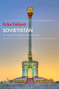 Sovietistan - Un Viaje Por Las Republicas De Asia Central - Erika Fatland