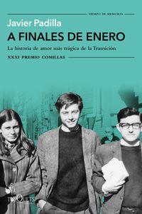 A Finales De Enero (xxxi Premio Comillas 2019) - La Historia De Amor Mas Tragica De La Transicion - Javier Padilla