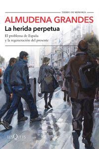 La herida perpetua - Almudena Grandes