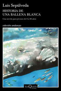 Historia De Una Ballena Blanca - Luis Sepulveda
