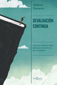 Devaluacion Continua - Informe Urgente Sobre Alumnos Y Profesores De Secundaria - Andreu Navarra