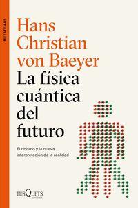 La fisica cuantica del futuro - Hans Christian Von Baeyer