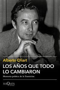Los años que todo lo cambiaron - Alberto Oliart