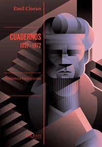 Cuadernos (1957-1972) - Emil Cioran