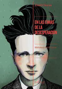 En Las Cimas De La Desesperacion - Emil Cioran