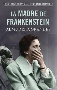 La (estuche) madre de frankenstein - Almudena Grandes