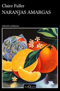 Naranjas Amargas - Claire Fuller