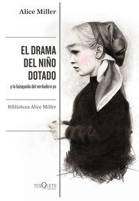 Drama Del Niño Dotado, El - Y La Busqueda Del Verdadero Yo (ed. Ampliada Y Revisada) - Alice Miller