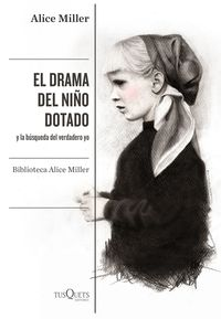DRAMA DEL NIÑO DOTADO, EL - Y LA BUSQUEDA DEL VERDADERO YO (ED. AMPLIADA Y REVISADA)