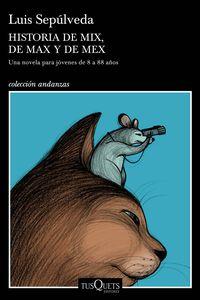 Historia De Mix, De Max Y De Mex - Luis Sepulveda / Noemi Villamuza (il. )