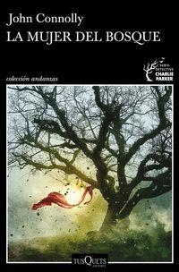 La mujer del bosque - John Connolly