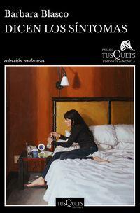 Dicen Los Sintomas (premio Tusquets De Novela 2020) - Barbara Blasco