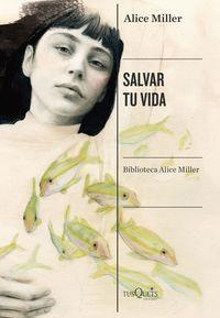 salvar tu vida - Alice Miller