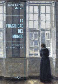 La fragilidad del mundo - Joan-Carles Melich