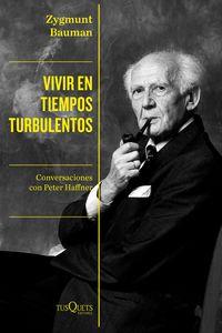 vivir en tiempos turbulentos - conversaciones con peter haffner - Zygmunt Bauman