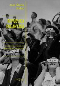 republica encantada - Jose Maria Ridao
