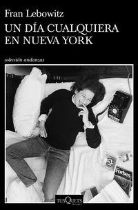 un dia cualquiera en nueva york - Fran Lebowitz