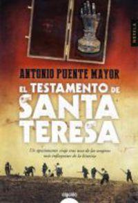El testamento de santa teresa - Antonio Puente Mayor