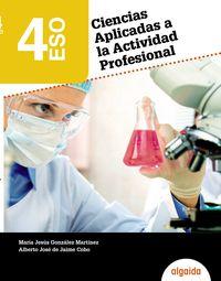 eso 4 - ciencias aplicadas a la actividad profesional (pv, nav, lrio, c. val, mad, mur, ara, ast, can, cant, cyl, clm, ceu, ext, gal, mel, mur) - Aa. Vv.
