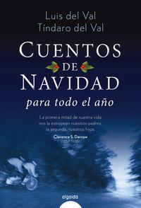 Cuentos De Navidad Para Todo El Año - Luis Del  Val  /  Tindaro Del  Val