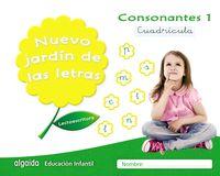 5 AÑOS - NUEVO JARDIN DE LAS LETRAS - CONSONANTES 1 CUADRICULA
