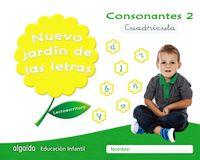 5 AÑOS - NUEVO JARDIN DE LAS LETRAS - CONSONANTES 2 CUADRICULA