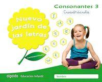 5 AÑOS - NUEVO JARDIN DE LAS LETRAS - CONSONANTES 3 CUADRICULA