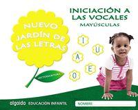 3 AÑOS - NUEVO JARDIN DE LAS LETRAS - INICIACION A LAS VOCALES - MAYUSCULAS