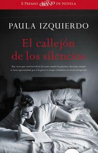 Callejon De Los Silencios, El (x Premio Logroño De Novela 2016) - Paula Izquierdo