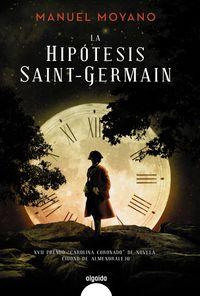 La hipotesis saint-germain - Manuel Moyano