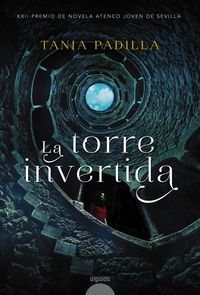 Torre Invertida, La (premio Ateneo Joven De Sevilla 2017) - Tania Padilla