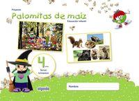 4 AÑOS - EDUCACION INFANTIL 3 TRIM - PALOMITAS DE MAIZ (AND, ARA, AST, BAL, CANT, CYL, CLM, CEU, MEL, EXT, MAD, MUR, NAV, PV, LRIO)