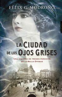La ciudad de los ojos grises - Felix G. Modroño