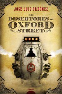 Los desertores de oxford street - Jose Luis Ordoñez