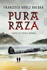 Pura Raza - Francisco Nuñez Roldan
